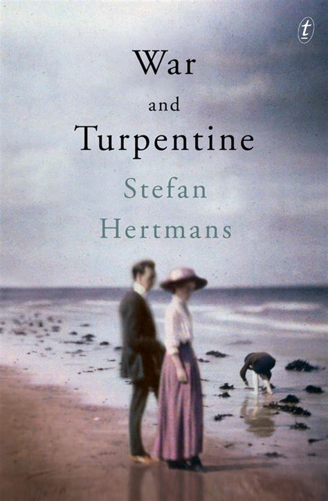 war and turpentine war and turpentine book by stefan hertmans text publishing