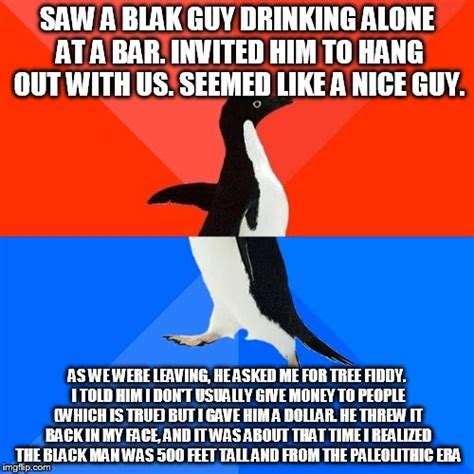 Drinking Alone Meme - socially awesome awkward penguin meme imgflip