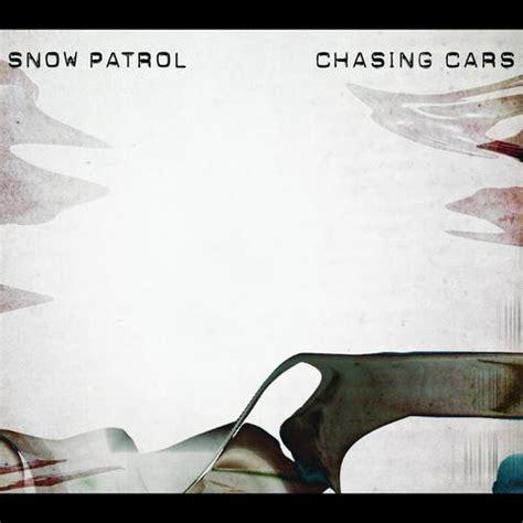 by snow patrol chasing cars lyrics snow patrol chasing cars lyrics genius lyrics