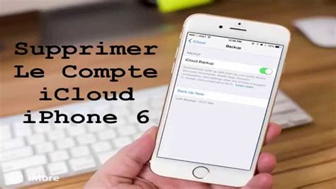 Iphone Icloud by Supprimer Le Compte Icloud Iphone 6