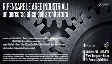 per un percorso etico formazione ripensare le aree industriali un percorso etico dell architettura archiparma