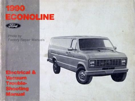 best auto repair manual 1999 ford econoline e350 lane departure warning 1990 ford econoline van e150 e250 e350 electrical vacuum troubleshooting manual factory repair