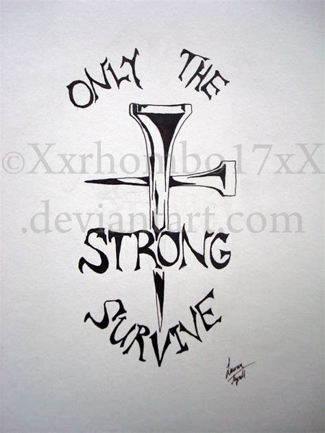 only the strong survive tattoo only the strong survive by xxrhombo17xx on deviantart