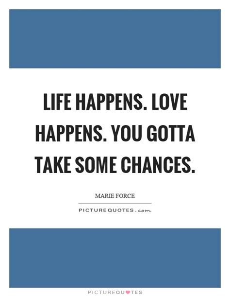 Life Happens Quotes & Sayings | Life Happens Picture Quotes L Fe Happens