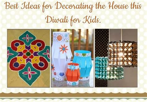 craft ideas to decorate your home best ideas to decorate your home this diwali for kids