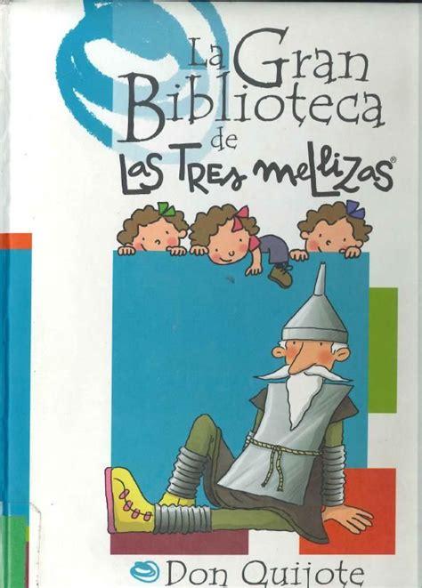 libro tres no es compania quot la gran biblioteca de las tres mellizas quot don quijote en el cuento que est 225 dentro de este