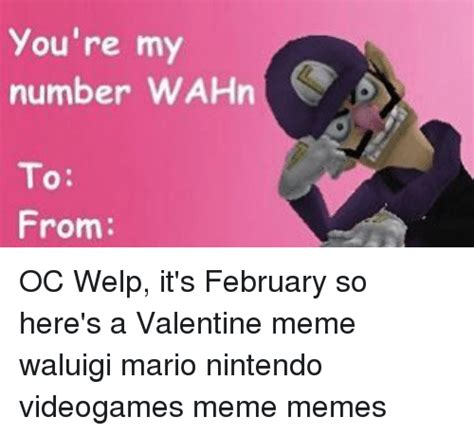 To From Memes - you re my number wahn to from oc welp it s february so