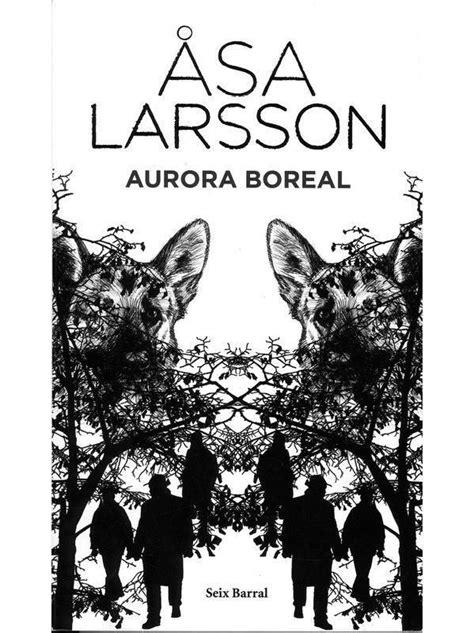 AURORA BOREAL – ASA LARSSON | Libros, Novelas y Novelas