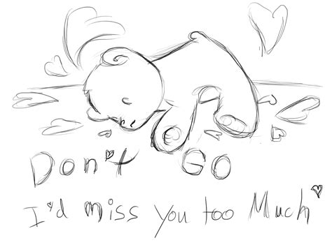 Miss U Drawing by Don T Go I D Miss You Much By Missymeghan3 On Deviantart