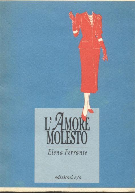 lamore molesto tascabili e o l amore molesto elena ferrante 177 recensioni e o altri italiano anobii