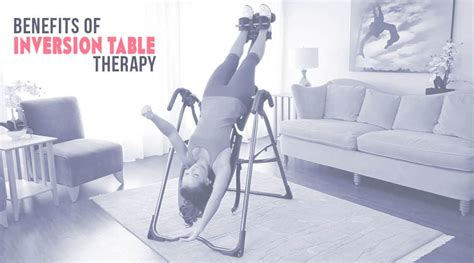 benefits of inversion table gravity the 10 best inversion tables improb
