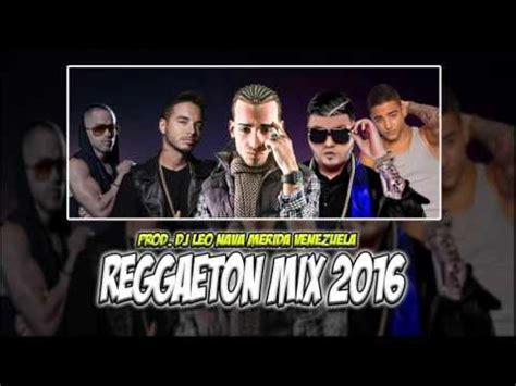 2016 musical reggaeton mix reggaeton mix 2016 retro music discplay dj leo nava