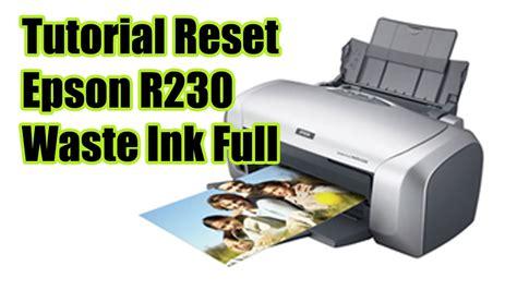 Resetter Epson R230 Terbaru | cara mereset printer epson r230 terbaru youtube