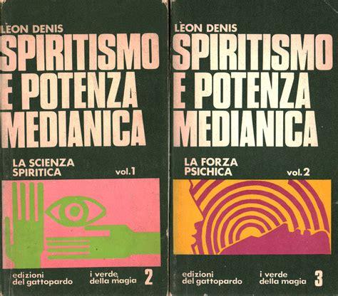 libreria potenza spiritismo e potenza medianica 2 volumi l 232 on denis