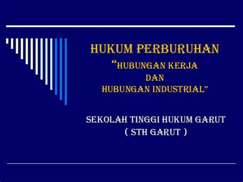 Hubungan Industrial 1 hukum perburuhan hubungan kerja dan hubungan industrial