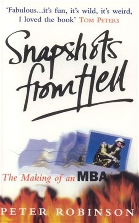 Snapshots From Hell The Of An Mba Pdf by Snapshots From Hell The Of An Mba Robinson