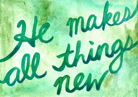 all things made new corynn chan art design he makes all things new