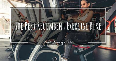 best recumbent bike brands how to choose the best recumbent exercise bike