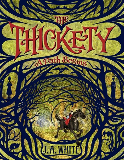the thickety a path begins the thickety a path begins by j a white illustrated