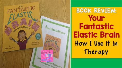 your fantastic elastic brain speech paths book review your fantastic elastic brain