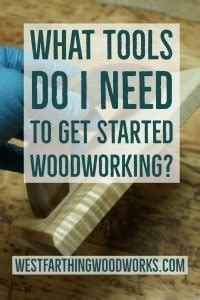 tools      started woodworking