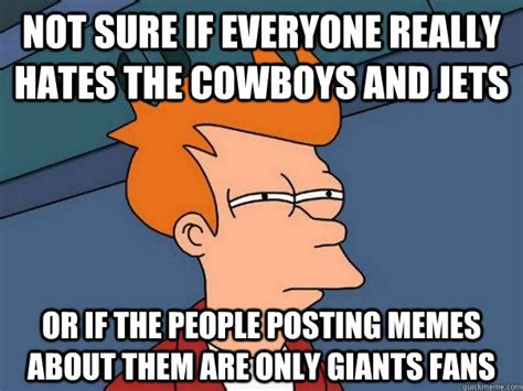 Giants Cowboys Meme - not sure if everyone really hates the cowboys and jets or