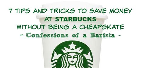 7 Tips On Being A by 7 Tips And Tricks To Save Money At Starbucks Without Being