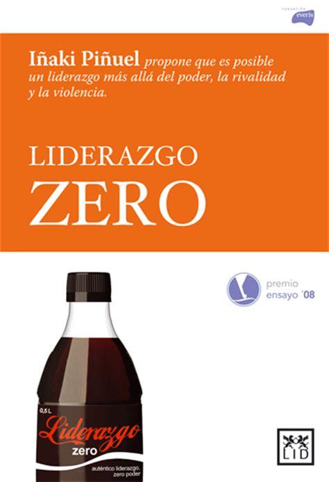 libro liderazgo resumen del libro liderazgo zero de i 241 aki pi 241 uel