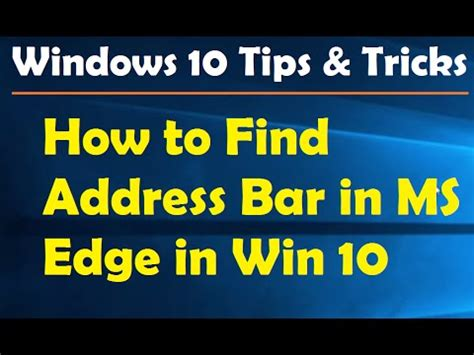 Restaurant Finder By Address How To Find Address Bar In Ms Edge In Win 10 Windows 10