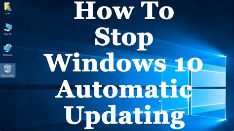 how to to stop how to stop windows 10 from automatically downloading installing updates