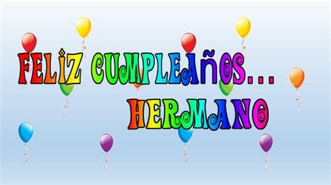 imagenes feliz cumpleaños hermano tarjeta virtual animada de feliz cumplea 241 os hermano youtube