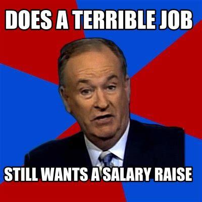 Meme Creator Terrible Memes Terrible Memes Everywhere - meme creator does a terrible job still wants a salary