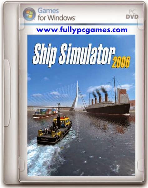 download full version free simulation games ship simulator 2006 game free download full version for pc