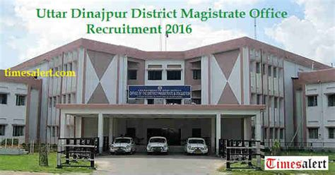 Magistrate Office by Uttar Dinajpur District Magistrate Office Recruitment 2016