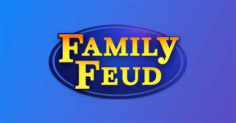 Family Feud What Is A Family Feud