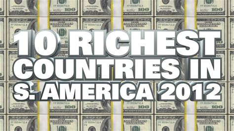 top 10 richest in the history of south africa top 10 richest countries in south america 2012