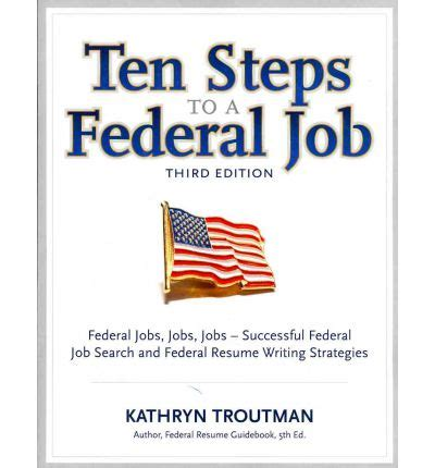 ten steps to a federal 3rd ed federal successful federal search and