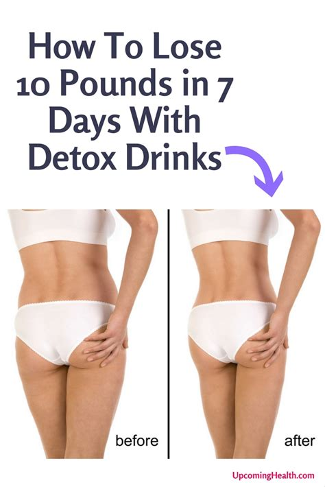 How To Detox From In Two Days by Lose 10 Pounds In 7 Days With Detox Drinks 25 Recipes