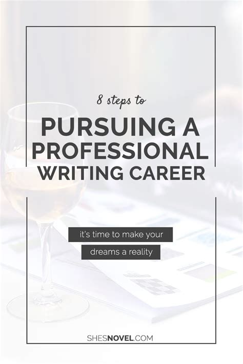 8 steps to pursuing a professional writing career a well