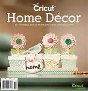 cricut home decor cricut idea magazine home decor crafts to try pinterest