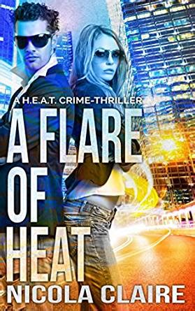 turn on the heat crime books a flare of heat h e a t book 1 a crime