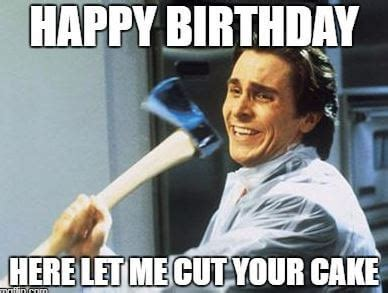 Inappropriate Birthday Memes - 75 funny happy birthday memes for friends and family 2018