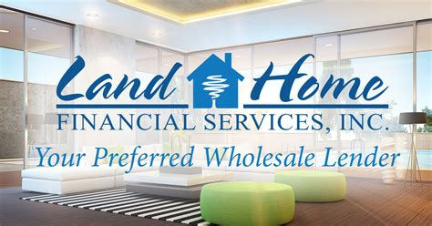 land home financial services wholesale lender