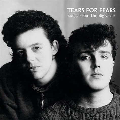 Songs From The Big Chair by Tears For Fears Songs From The Big Chair In High