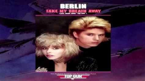berlin take my breath away berlin take my breath away extended