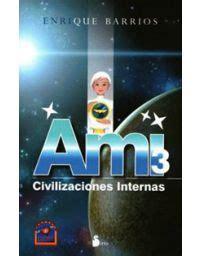 ami 3 civilizaciones internas feria chilena del libro ami el ni 209 o de las estrellas barrios enrique