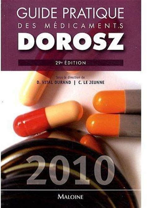 Livre Guide Pratique Des M 233 Dicaments Dorosz 2010 29e