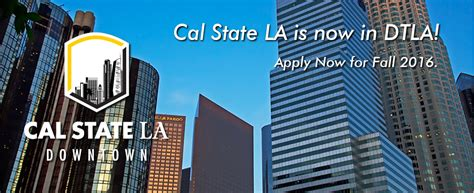 California State Los Angeles Mba Requirements by Downtown Los Angeles California State Los