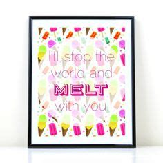 Stop The World And Melt With You by Lyricology On 105 Pins