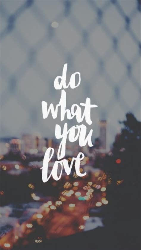 cool quotes wallpaper for phone quot do what you love quot background inspiring quotes wallpaper